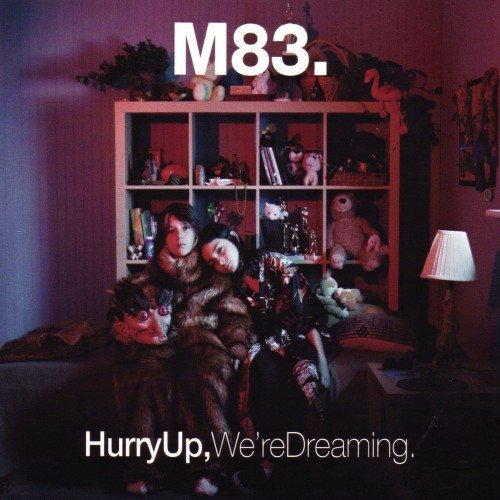 M83 - Hurry Up, We're Dreaming