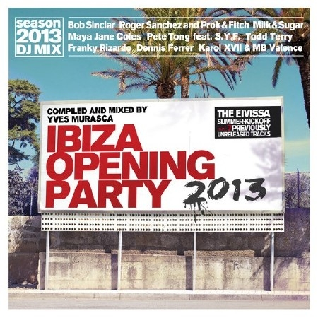 Ibiza Opening Party 2013 (DJ Mix By Yves Murasca) (2013)