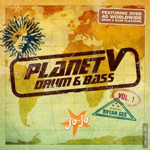 Planet V: Drum & Bass Vol.1 (Mixed By Bryan Gee) (2013)