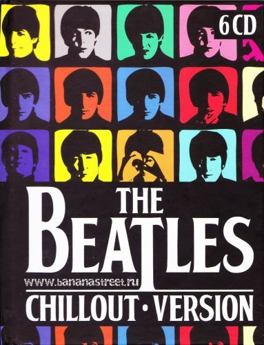 THE BEATLES — CHILLOUT VERSION (6CD)