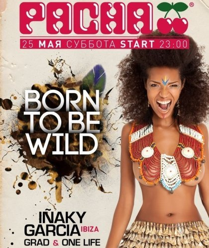 Pacha Moscow: Born To Be Wild — mixed by dj Inaky Garcia