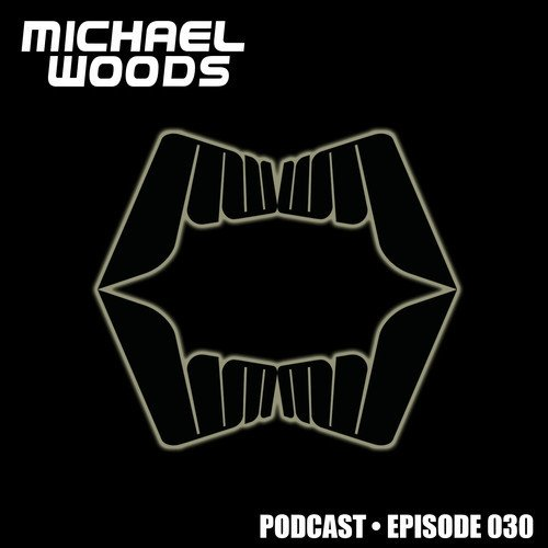 Michael Woods — Podcast 030 (June 2013)