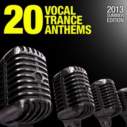20 Vocal Trance Anthems: 2013 Summer Edition