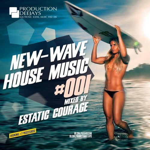Estatic Courage — New-Wave House Music #001
