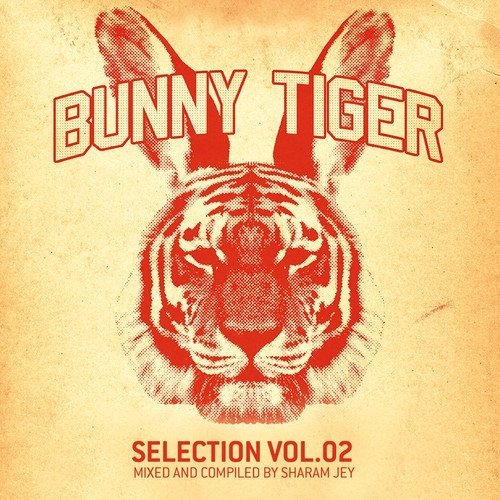 Sharam Jey — Bunny Tiger Selection Vol.2