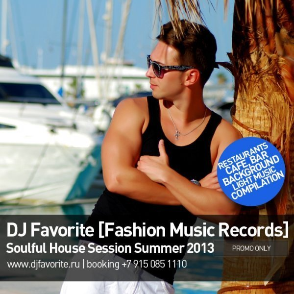 dj Favorite — Soulful House Session Summer 2013
