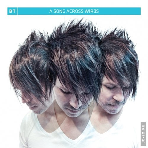 BT – A Song Across Wires