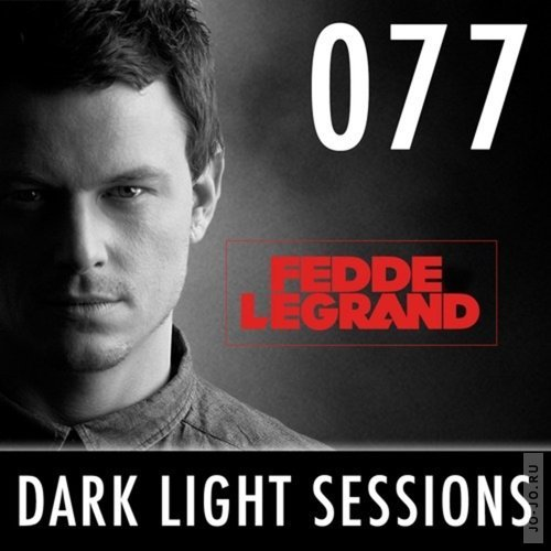 Fedde le Grand - Dark Light Sessions 077