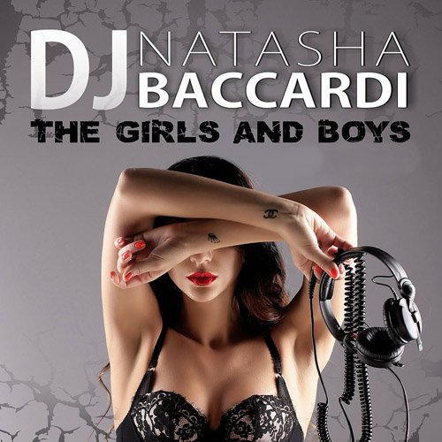 dj Natasha Baccardi - The Girls and Boys (2CD)