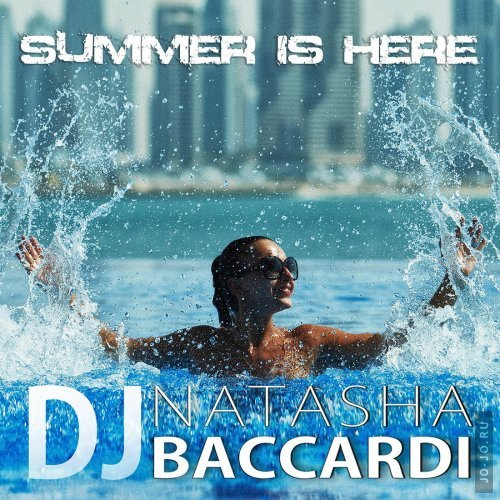 dj Natasha Baccardi - Summer Is Here