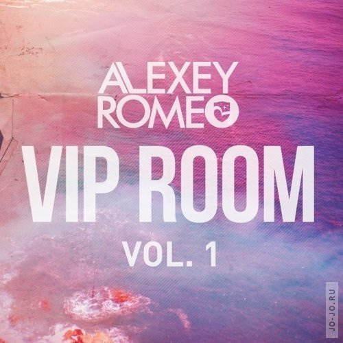 Alexey Romeo - VIP Room Vol.01