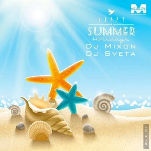 dj Sveta & dj Mixon - Happy Summer Holidays 2014