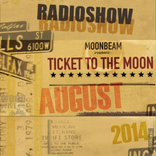 Moonbeam - Ticket To The Moon 008 (August 2014)